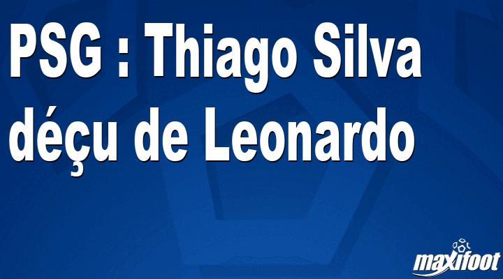 PSG : Thiago Silva déçu de Leonardo