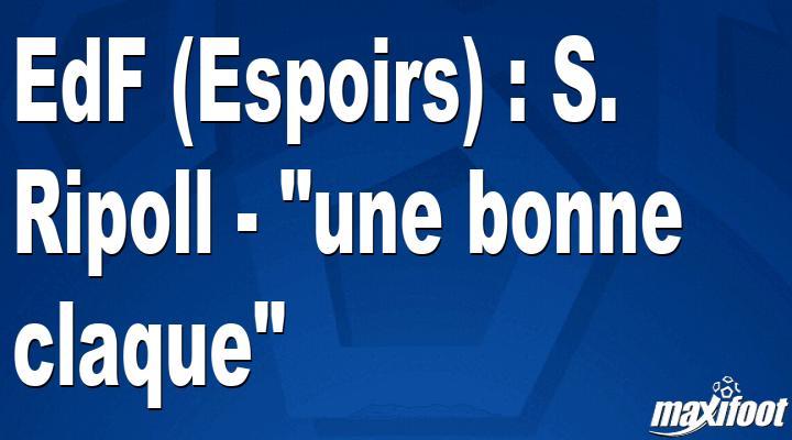 EdF (Espoirs) : S. Ripoll