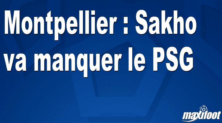Montpellier : Sakho va manquer le PSG